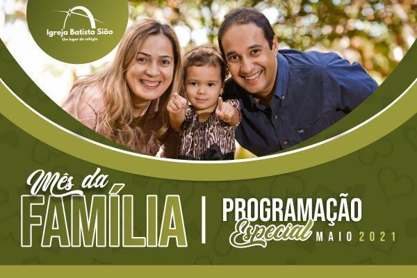 Maio é o mês da família e estamos preparando uma programação muito especial! Dia das mães, lives temáticas, palestras, reflexões diárias, jejum e oração e muito mais!