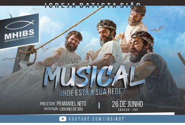 """Dia 26 de junho a Organização de Homens da Sião vai apresentar um lindo musical com o tema: """"ONDE ESTÁ A SUA REDE?"""". Não perca!"""